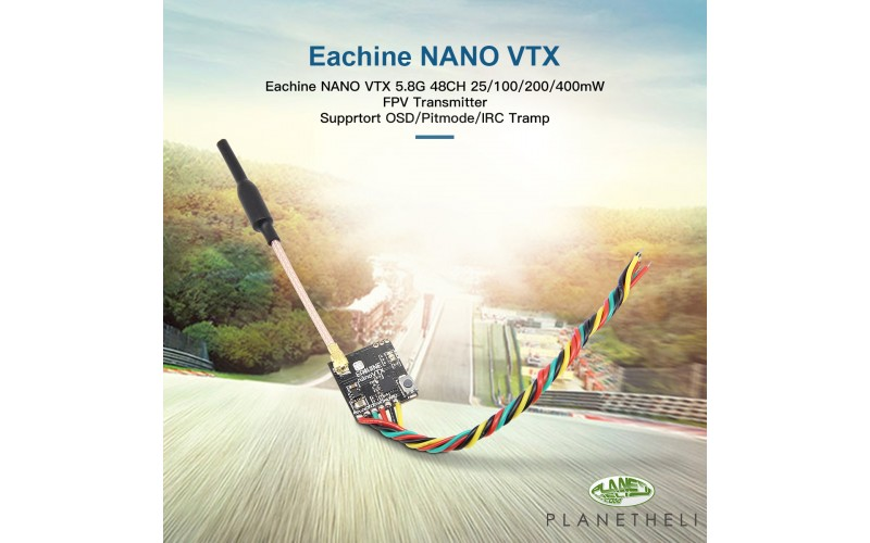 Eachine NANO VTX 5.8GHz 48CH 25/100/200/400mW Switchable FPV Transmitter Support OSD/Pitmode/IRC Tramp